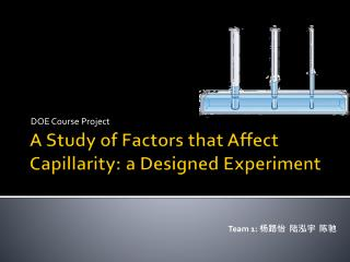 A Study of Factors that Affect Capillarity: a Designed Experiment