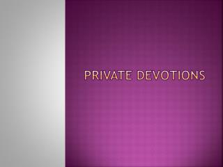 Private Devotions