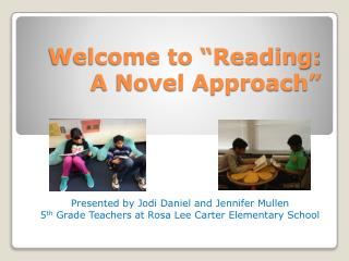 "Welcome to ""Reading:  A Novel Approach"""