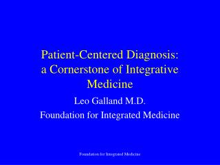 Patient-Centered Diagnosis:  a Cornerstone of Integrative Medicine