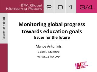 Monitoring global progress  towards education goals Issues for the future