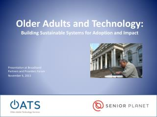Older Adults and Technology: Building Sustainable Systems for Adoption and Impact