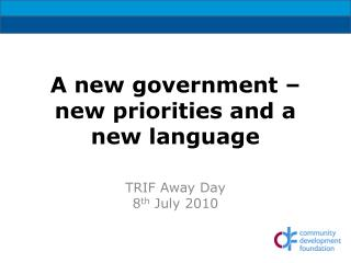 A new government – new priorities and a new language