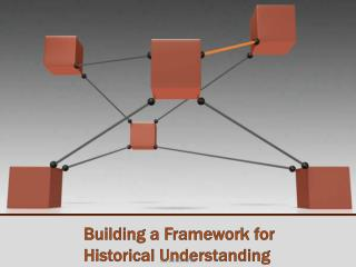 Building a Framework for Historical Understanding