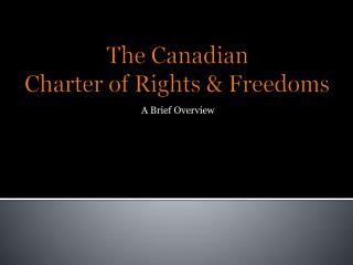 The Canadian Charter of Rights & Freedoms