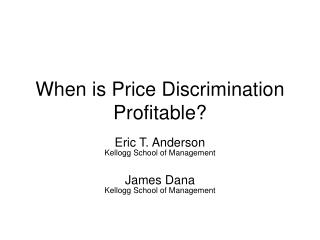 When is Price Discrimination Profitable?
