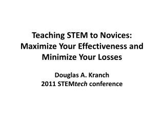 Teaching STEM to Novices: Maximize Your Effectiveness and Minimize Your Losses
