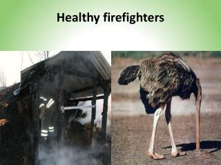 Healthy firefighters