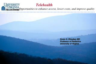 Telehealth Opportunities to enhance access, lower costs, and improve quality