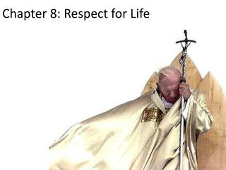 Chapter 8: Respect for Life