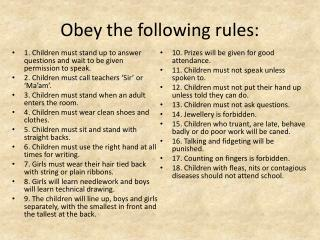 Obey the following rules: