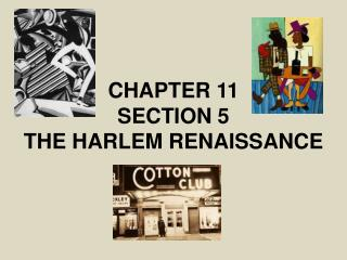 CHAPTER 11 SECTION 5 THE HARLEM RENAISSANCE