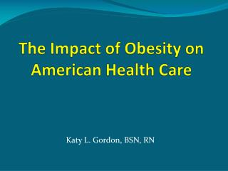 The Impact of Obesity on American Health Care