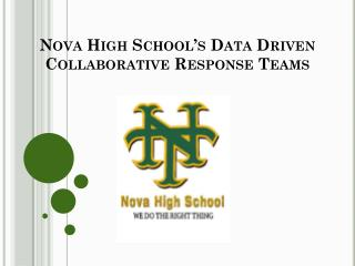 Nova High School's Data Driven Collaborative Response Teams