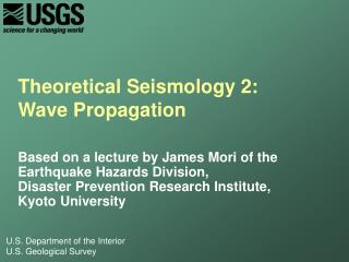 Theoretical Seismology 2:  Wave Propagation