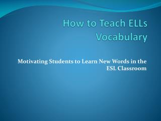 How to Teach ELLs Vocabulary
