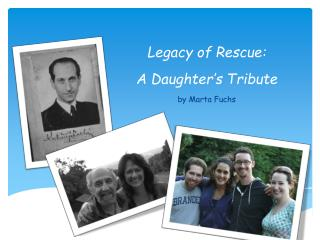 Legacy of Rescue:   A Daughter's Tribute b y Marta Fuchs