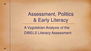 Assessment, Politics & Early Literacy