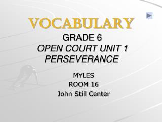 VOCABULARY  GRADE 6  OPEN COURT UNIT 1 PERSEVERANCE