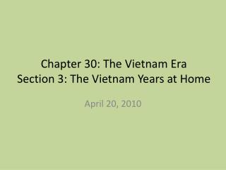 Chapter 30: The Vietnam Era Section 3: The Vietnam Years at Home