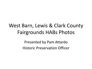 West Barn, Lewis & Clark County Fairgrounds HABs Photos