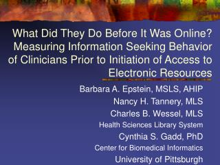 What Did They Do Before It Was Online?  Measuring Information Seeking Behavior of Clinicians Prior to Initiation of Acce