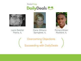 Overcoming Objections & Succeeding with DailyDeals