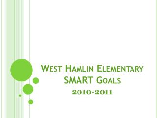 West Hamlin Elementary         SMART Goals