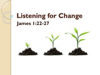 Listening for Change