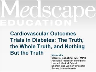 Cardiovascular Outcomes Trials in Diabetes: The Truth, the Whole Truth, and Nothing But the Truth
