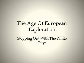 The Age Of European Exploration