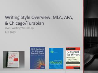 Writing Style Overview: MLA, APA, & Chicago/ Turabian