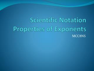 Scientific Notation Properties of Exponents