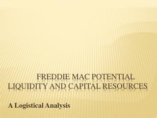 Freddie Mac potential Liquidity and Capital Resources