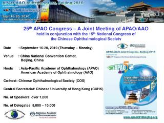 25 th  APAO Congress – A Joint Meeting of APAO/AAO held in conjunction with the 15 th  National Congress of  the Chinese