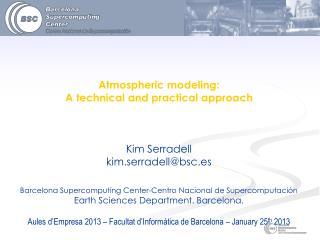 Atmospheric modeling:  A technical and practical approach Kim  Serradell kim.serradell@bsc.es