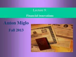 Lecture  9:  Financial  innovations