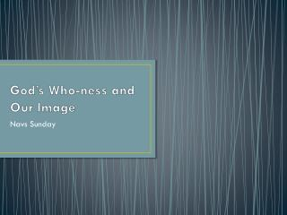 God's Who-ness and Our Image