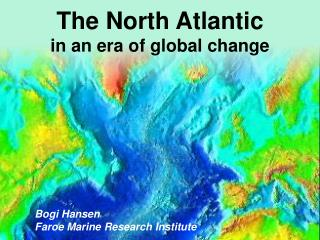 The North Atlantic  in  an  era of global  change