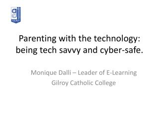 Parenting with the technology: being tech savvy and cyber-safe.