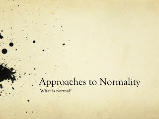 Approaches to Normality