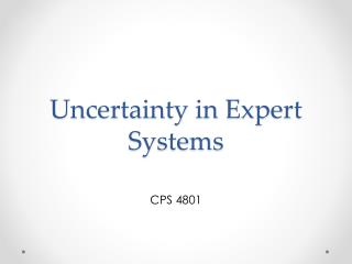 Uncertainty in Expert Systems