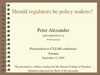 Should regulators be policy makers?