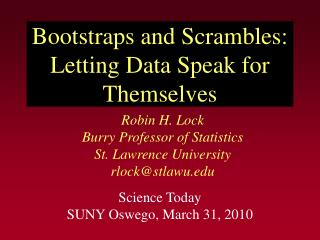 Bootstraps and Scrambles: Letting Data Speak for Themselves