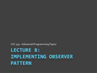 Lecture 8: Implementing Observer Pattern