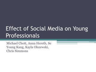 Effect of Social Media on Young Professionals