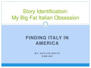 Story Identification:  My Big Fat Italian Obsession