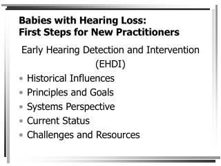 Babies with Hearing Loss:  First Steps for New Practitioners