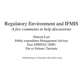 Regulatory Environment and IFMIS A few comments to help discussions