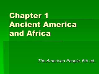Chapter 1 Ancient America and Africa